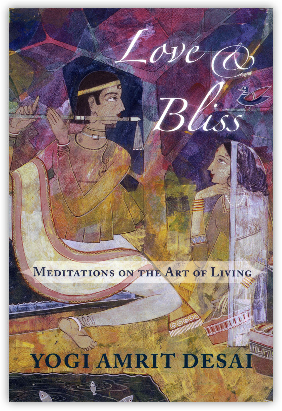 Love and Bliss by Yogi Amrit Desai
