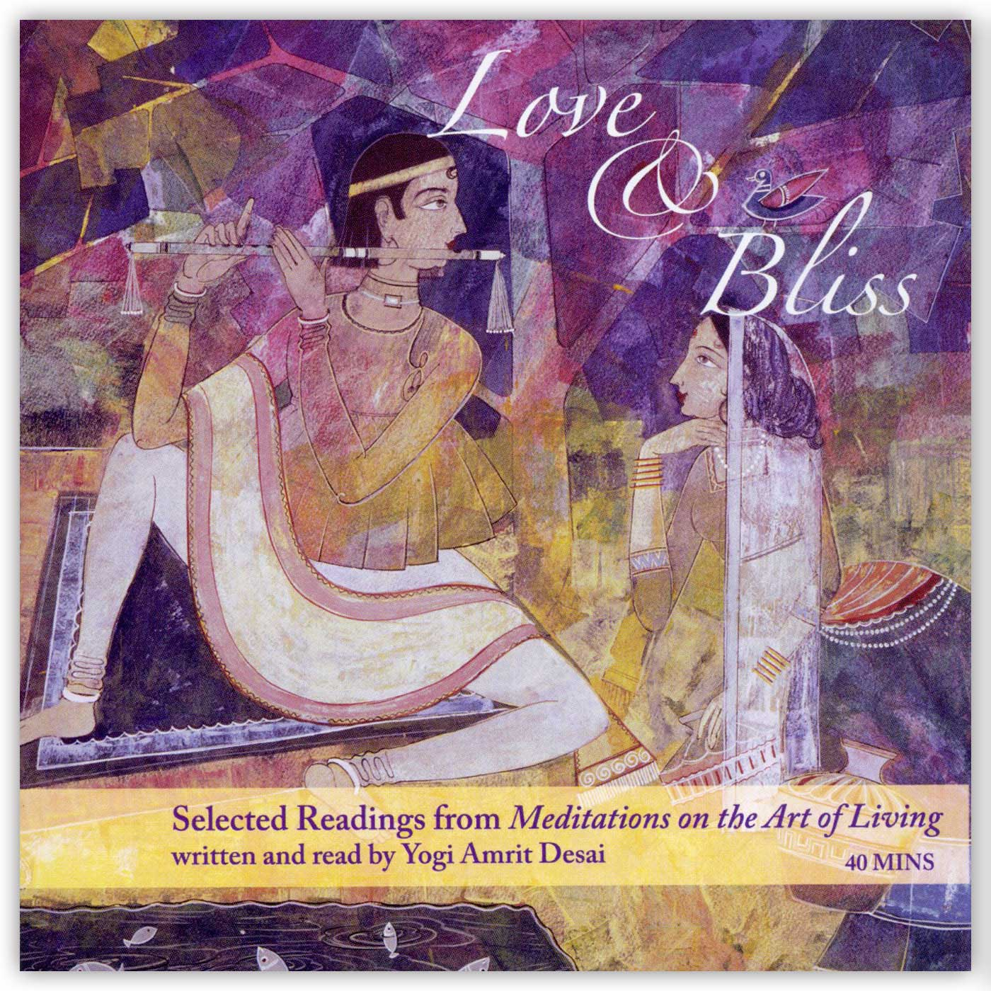 Love and Bliss: Inspirational Poetry with Yogi Amrit Desai