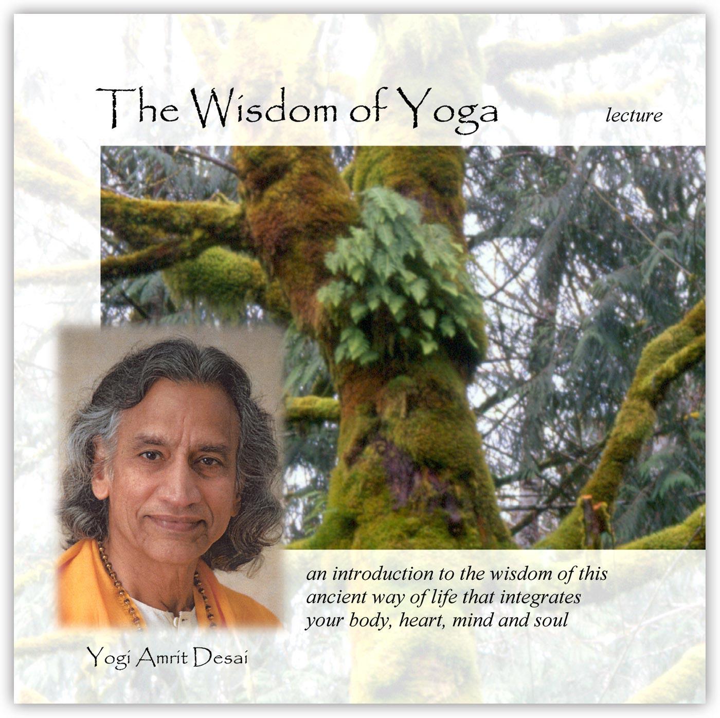 Lecture – The Wisdom of Yoga with Yogi Amrit Desai