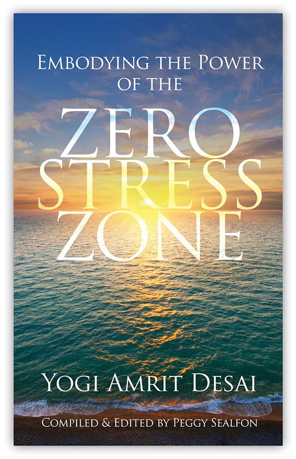 Zero Stress Zone - Yogi Amrit Desai